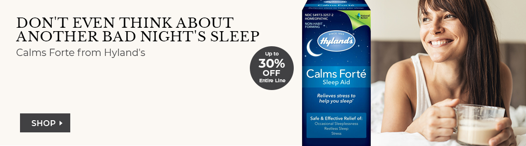 Calms Forte from Hyland's. Up to 30% off entire line.