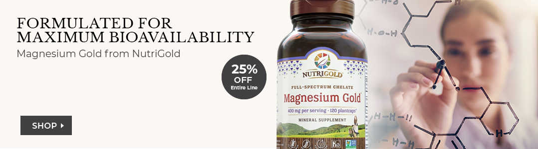 Magnesium Gold from Nutrigold. 25% off entire line.