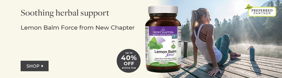 New Chapter lemon balm - 40% Off entire line